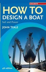 How to Design a Boat Sail and Power - John Teale