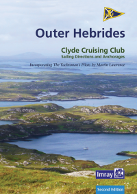 CCC Sailing Directions and Anchorages - Outer Hebrides: Covers the Western Isles from Lewis to Berneray