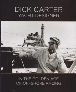 Dick Carter: Yacht Designer in the Golden Age of Offshore Racing