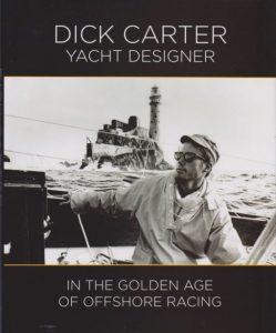 Dick Carter: Yacht Designer in the Golden Age of Offshore Racing