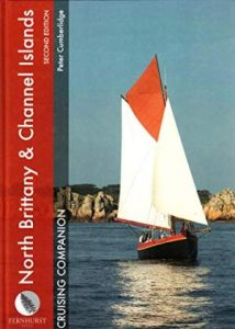 North Brittany & Channel Islands Cruising Companion: A Yachtsman's Pilot and Cruising Guide to Ports and Harbours from the Alderney Race to the Chenal Du Four (Cruising Companions)