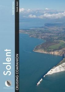 Solent Cruising Companion: A Yachtsman's Pilot and Cruising Guide to the Ports and Harbours from Keyhaven to Chichester