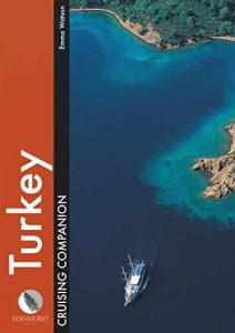 Turkey Cruising Companion: A Yachtsman's Pilot and Cruising Guide to Ports and Harbours from the Cesme Peninsula to Antalya: Izmir to Anatalya