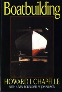 Boatbuilding: A Complete Handbook of Wooden Boat Construction - Howard I Chapelle