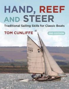 Hand, Reef and Steer 2nd edition Traditional Sailing Skills for Classic Boats - Tom Cunliffe