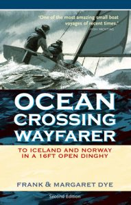 Ocean Crossing Wayfarer: To Iceland and Norway in a 16ft Open Dinghy - Frank & Margaret Dye