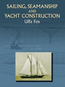 Sailing, Seamanship and Yacht Construction (Dover Maritime)