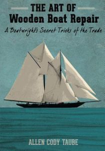 The Art of Wooden Boat Repair: A Boatwright's Secret Tricks of the Trade
