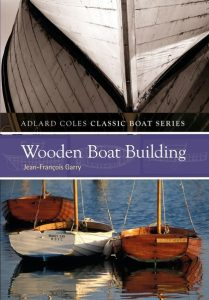 Wooden Boat Building (Classic Boat) (Adlard Coles Classic Boat Series) - Jean-Francoise Garry