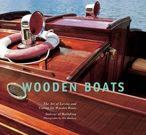 Wooden Boats The Art of Loving and Caring for Wooden Boats - Andreas af Malmborg
